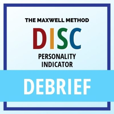 Debrief | Maxwell Method DISC Personality Indicator | Build Consulting Services | Mulberry, FL | Brian Brogen | A TRUE Leadership Improvement Journey