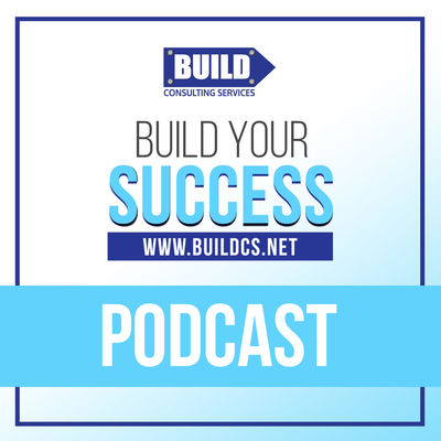 Build Your Success Podcast | Build Consulting Services | Brian Brogen | A TRUE Leadership Improvement Journey